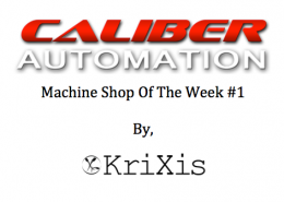KriXis Consulting Presents - Caliber Automation As The Machine Shop Of The Week | #1